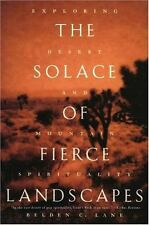 The Solace of Fierce Landscapes : Exploring Desert and Mountain Spirituality by
