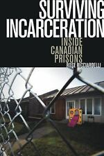 Surviving Incarceration : Inside Canadian Prisons by Rose Ricciardelli (2014,...