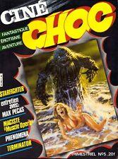 CINÉ CHOC  No.5. 3/85 FANTASTIQUE, ÉROTISME, AVENTURE: STARFIGHTER; MAX PECAS;