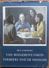 Han van Meegeren - Faked Vermeers and de Hooghs - P. Coremans - Meulenhoff 1949