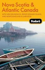 Fodor's Nova Scotia & Atlantic Canada, 11th Edition: With New Brunswick, Prince