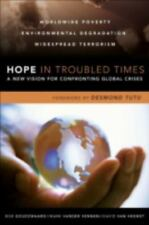 HOPE IN TROUBLED TIMES: A NEW VISION FOR CONFRONTING GLOBAL By Mark Vander NEW