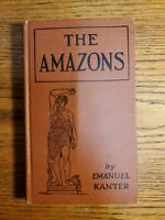 THE AMAZONS: A MARXIAN STUDY - Emanuel Kanter - 1926 Hardcover