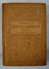Tarbells Lessons In Language Antique Book By Horace S Tarbell Copyright 1893 (O)