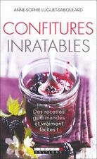 CONFITURES INRATABLES RECETTES GOURMANDES ET FACILES - A. LUGUET-SABOULARD