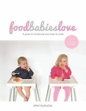Food Babies Love by Emily Dupuche Guy Lavoipierre