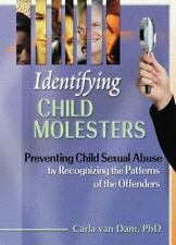 Identifying Child Molesters: Preventing Child Sexual Abuse by-ExLibrary
