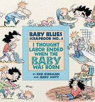 I Thought Labor Ended When The Baby Was Born: By Scott, Jerry, Kirkman, Rick