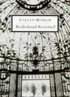 BRIDESHEAD REVISITED: THE SACRED AND PROFANE MEMORIES OF CAPTAIN By EVELYN WAUG