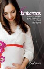 El Embarazo: El Mejor Tiempo Para Sumergir a Su Bebe En Oracion (Paperback or So
