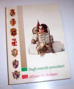 Militaria - Dagli eserciti preunitari all'esercito italiano - 1^ ed. 1984