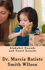 Alphabet Sounds and Vowel Sounds by Marcia Batiste Smith Wilson (2013,...