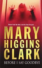 MARY HIGGINS CLARK ___ BEFORE I SAY GOODBYE ____ BRAND NEW __ FREEPOST UK