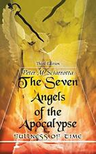 The Seven Angels of the Apocalypse: Third Edition.by Sciarrotta, M. New.#