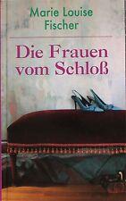 Die Frauen vom Schloß - Marie Louise Fischer - B1000