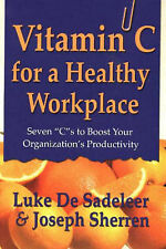 Vitamin C for a Healthy Workplace: Seven C's to Boost Your Organization's...