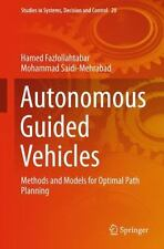 Studies in Systems, Decision and Control Ser.: Autonomous Guided Vehicles :...