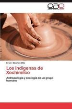 Los Ind?genas De Xochimilco: Antropolog?a Y Ecolog?a De Un Grupo Humano (span...