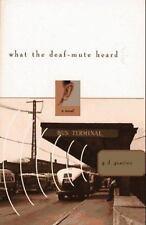 What the Deaf-Mute Heard, Gearino, G. D., 0684813378, Book, Acceptable