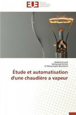 Etude Et Automatisation D'Une Chaudiere a Vapeur = A0/00tude Et Automatisation