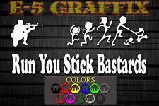 Anti Stick Family Run You Stick Bastards Soldier Marine vinyl decal **D