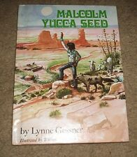 Malcolm Yucca Seed by Lynne Gessner 1977 HB FREE SHIPPING