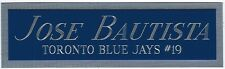 JOSE BAUTISTA BLUE JAYS NAMEPLATE FOR YOUR AUTOGRAPHED Signed BASEBALL JERSEY