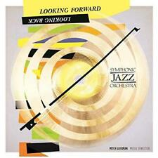 Symphonic Jazz Orchestra - Looking Forward, Looking Back (NEW CD)