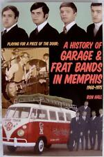 Playing for a Piece of the Door A History of Garage & Frat Bands in Memphis Hall