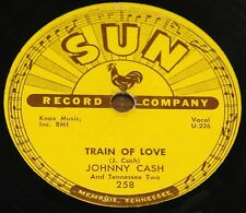 JOHNNY CASH ~ TRAIN OF LOVE b/w THERE YOU GO ~ USA SUN 78 RPM VG+ VG PLUS