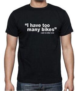 TOO MANY BIKES - BIKER MOTORCYCLE FUNNY TEE  Mens Womens Kids T-Shirt