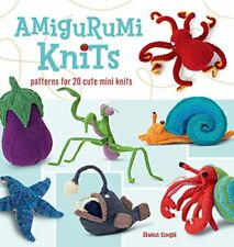 Amigurumi Knits: Patterns for 20 Cute Mini Knits-Hansi
