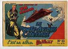 Bob Mallard Le porte-avions corsaire Suppl. à Vaillant n°13 1948 Ed.Vaillant TBE