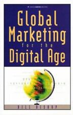 Global Marketing for the Digital Age: Globalize Your Business With-ExLibrary