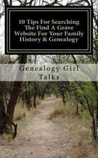10 Tips for Searching the Find a Grave Website for Your Family History and...