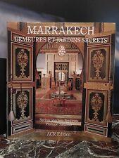 Marrakech Demeures et Jardins secrets Paris 1990 ARTBOOK by PN