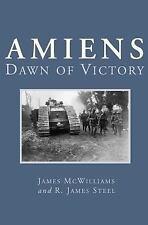 AMIENS : Dawn of Victory , 1918    SB  like new