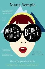 Semple, Maria - Where'd You Go, Bernadette: A Novel