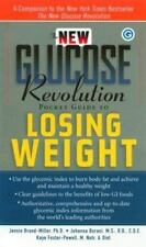 The New Glucose Revolution Pocket Guide to Losing Weight by Brand-Miller  Ph.D.