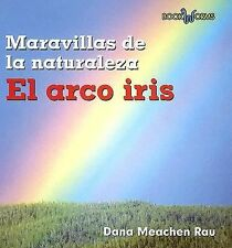 El Arco Iris  Rainbows (Book Worms, Maravillas De La Naturaleza) (Spanish Editio
