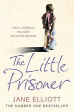 The Little Prisoner: How a Childhood Was Stolen and a Trust Be ,.9780007208937