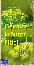 Klement, Dr. Alfred – Gewürzkräuter-Fibel von A-Z natürlich, schmackhaft, gesund