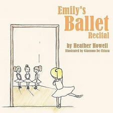 Emily's Ballet Recital: By Heather Howell