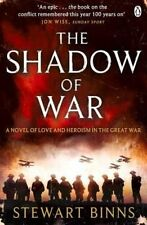The Shadow of War: The Great War Series Book 1, By Binns, Stewart,in Used but Ac