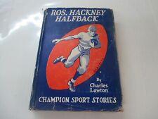 Ros. Hackney Halfback by Charles Lawton  1937 HC / DJ