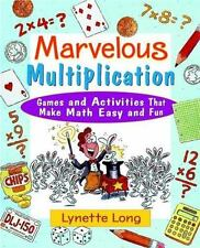 Marvelous Multiplication: Games and Activities That Make Math Easy and Fun by Lo