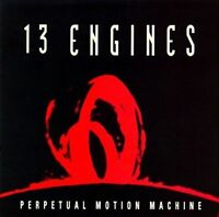 Perpetual Motion Machine by 13 Engines (CD, Atlantic Records) FREE SHIPPING