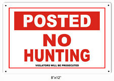 Posted No Hunting Violators Will Be Prosecuted Hunter's Sign