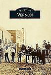 Images of America: Vernon by Preston Cary (2013, Paperback)