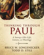 Thinking Through Paul : A Survey of His Life, Letters, and Theology by Bruce W.